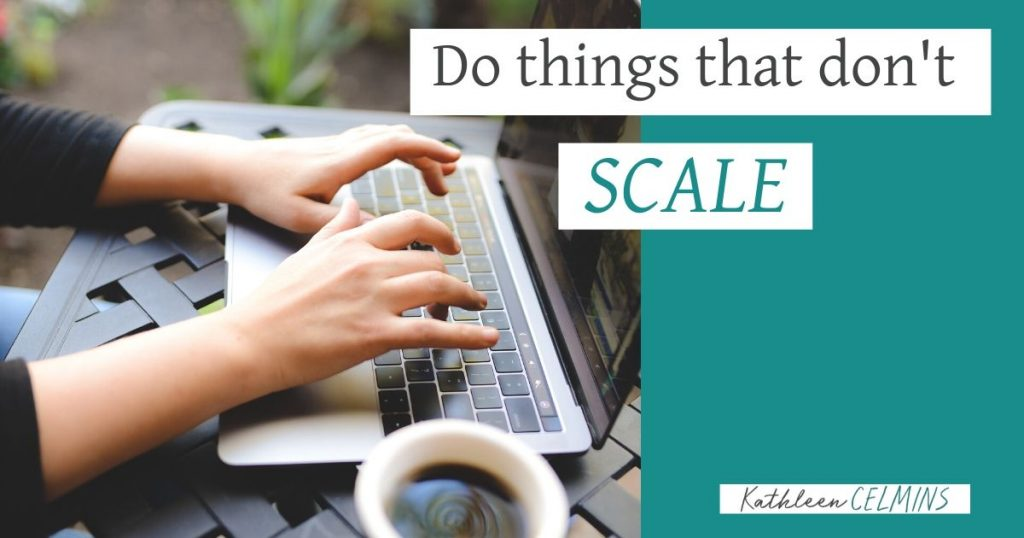 Do things that don't scale